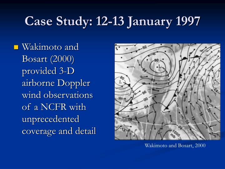Case Study: 12-13 January 1997