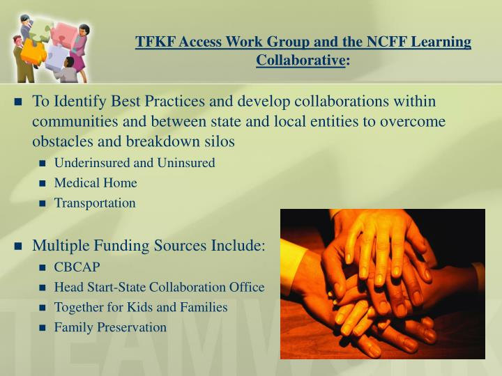 TFKF Access Work Group and the NCFF Learning Collaborative