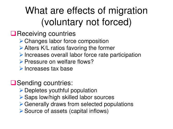 What are effects of migration (voluntary not forced)
