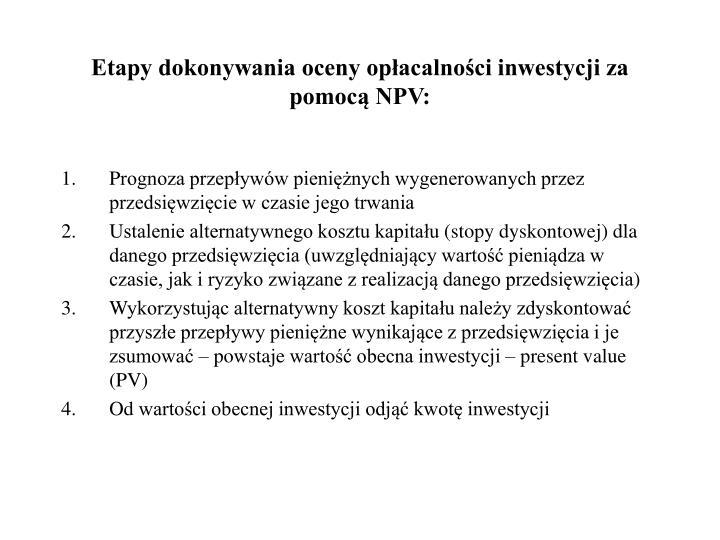 Etapy dokonywania oceny opłacalności inwestycji za pomocą NPV: