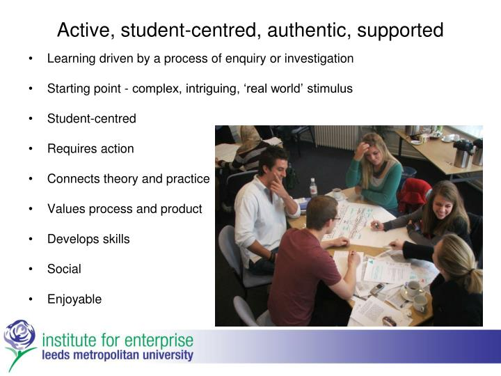 Active, student-centred, authentic, supported
