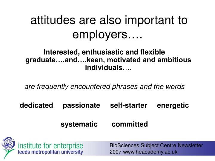 attitudes are also important to employers….