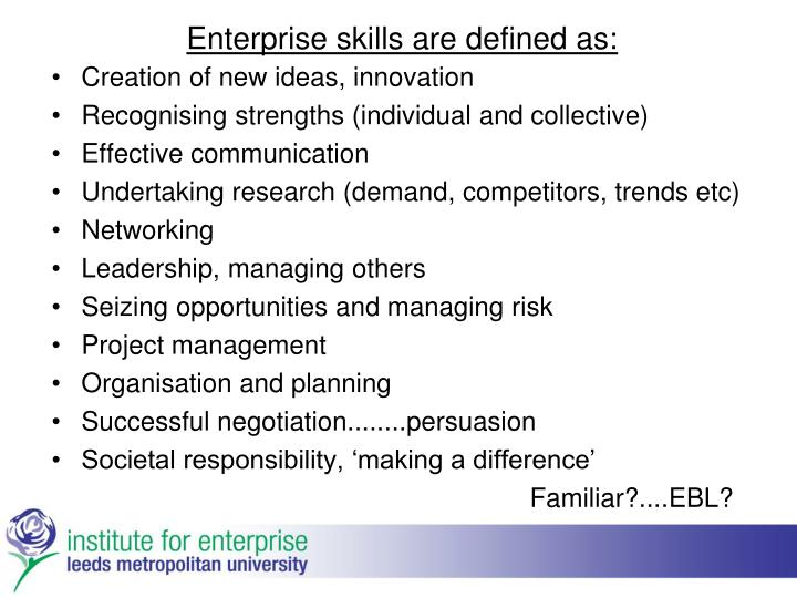 Enterprise skills are defined as: