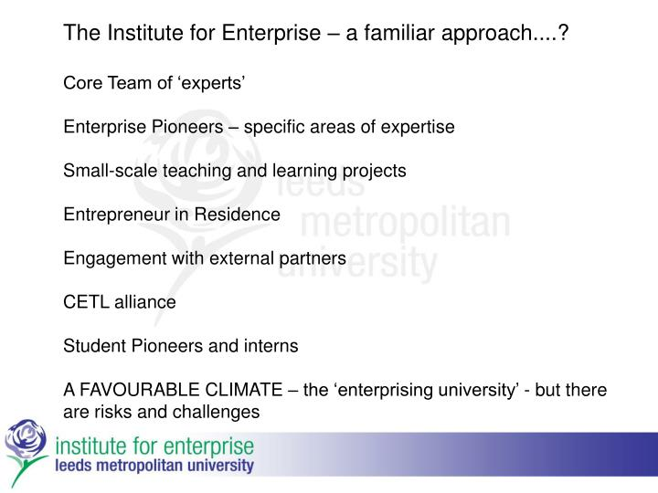 The Institute for Enterprise – a familiar approach....?