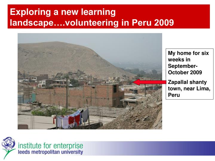 Exploring a new learning landscape….volunteering in Peru 2009
