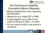 pre submission eligibility exemption advice requests1