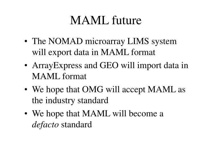 MAML future