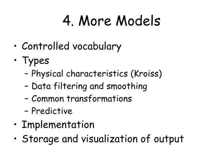 4. More Models