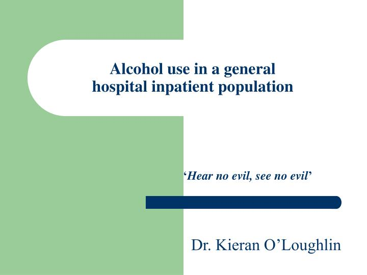Alcohol use in a general