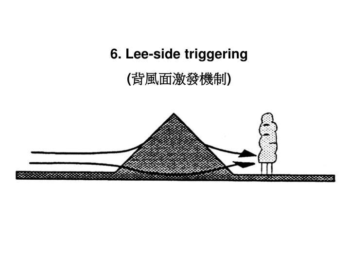 6. Lee-side triggering