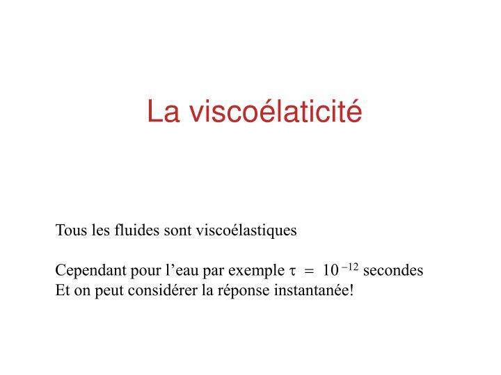La viscoélaticité