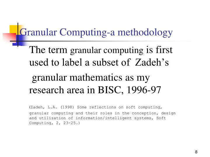 Granular Computing-a methodology