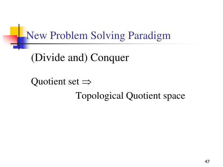 New Problem Solving Paradigm