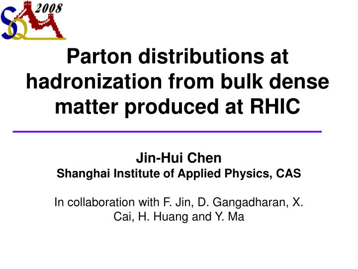 Parton distributions at hadronization from bulk dense matter produced at RHIC