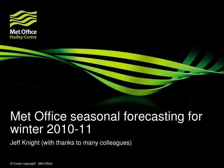 Met office seasonal forecasting for winter 2010 11