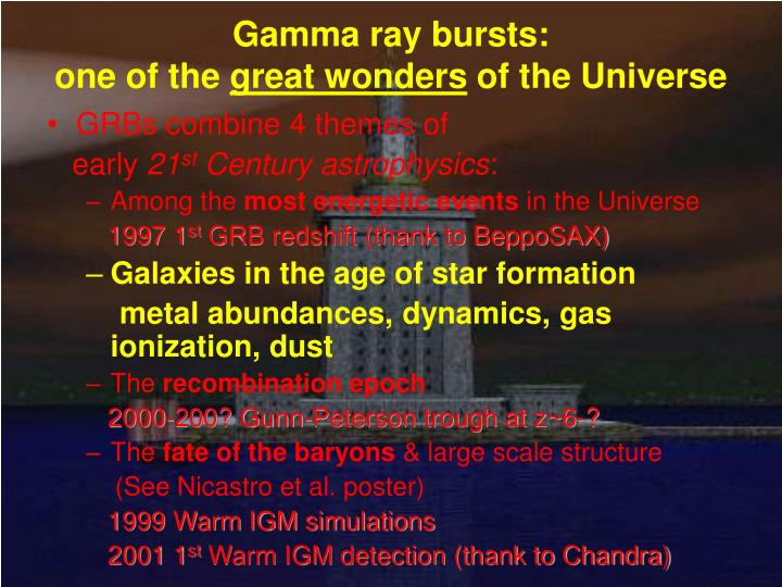 Gamma ray bursts one of the great wonders of the universe