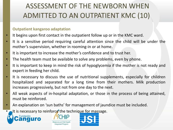 ASSESSMENT OF THE NEWBORN WHEN ADMITTED TO AN OUTPATIENT KMC (10)