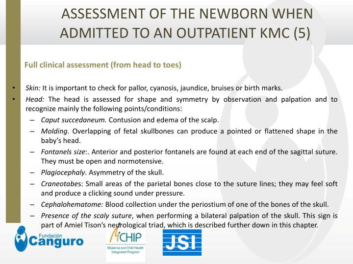 ASSESSMENT OF THE NEWBORN WHEN ADMITTED TO AN OUTPATIENT KMC (5)