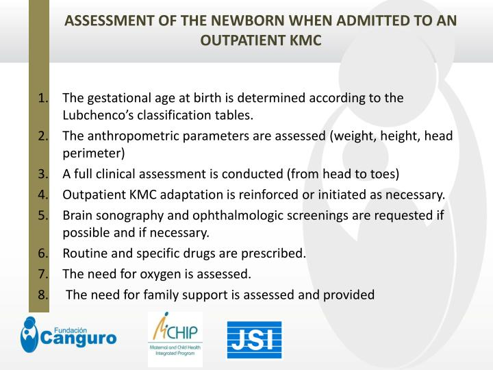 ASSESSMENT OF THE NEWBORN WHEN ADMITTED TO AN OUTPATIENT KMC