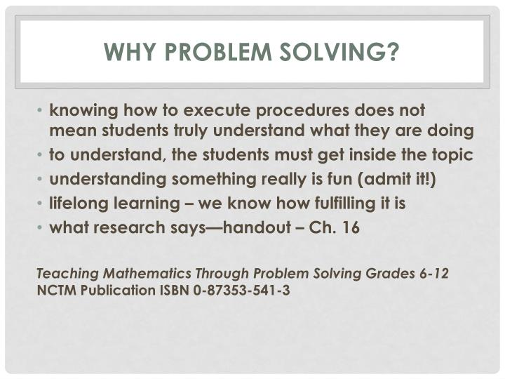 Why Problem Solving?