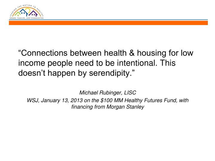 """Connections between health & housing for low income people need to be intentional. This doesn't..."