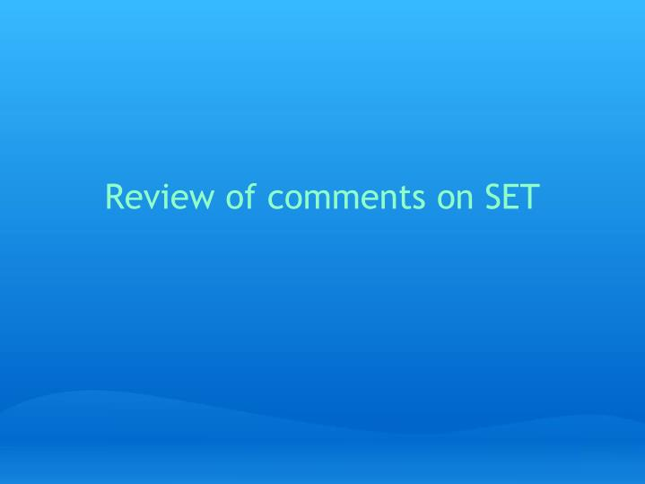 Review of comments on SET