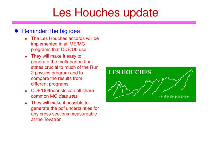 Les Houches update