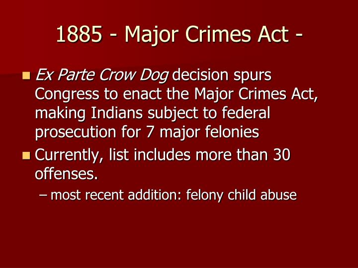 1885 - Major Crimes Act -