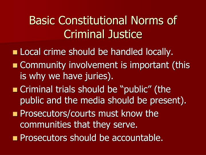 Basic Constitutional Norms of Criminal Justice
