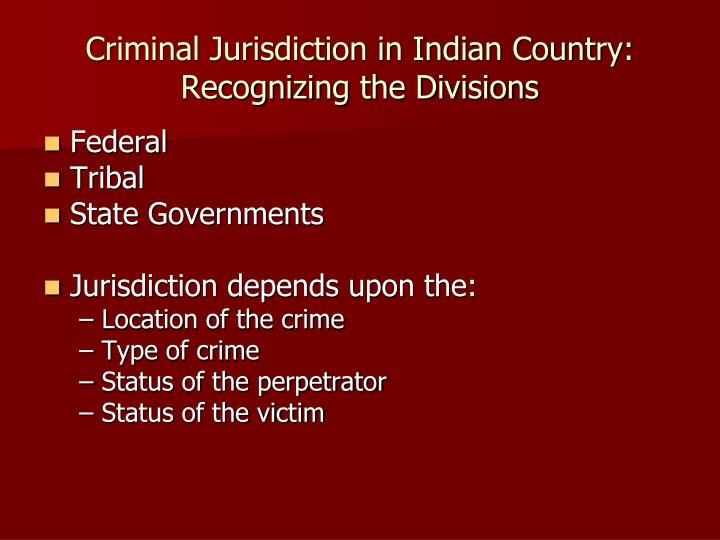 Criminal Jurisdiction in Indian Country: Recognizing the Divisions