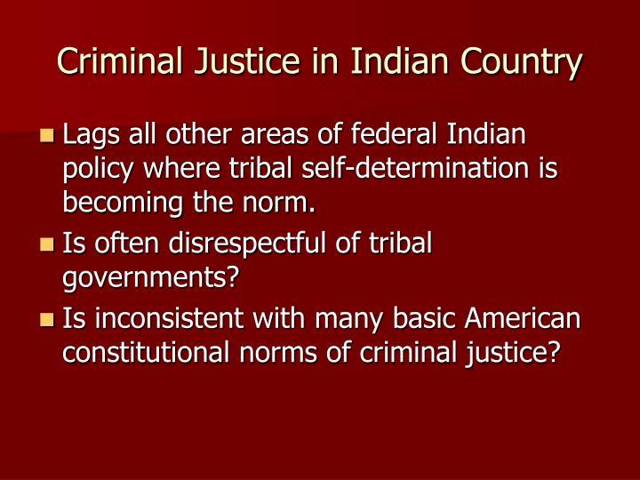 Criminal Justice in Indian Country