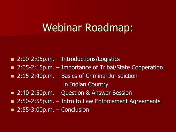 Webinar Roadmap: