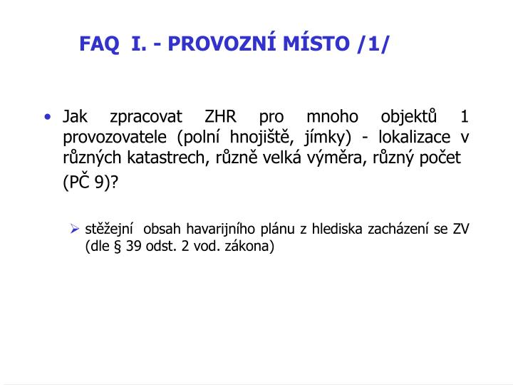 FAQ  I. - PROVOZNÍ MÍSTO /1/