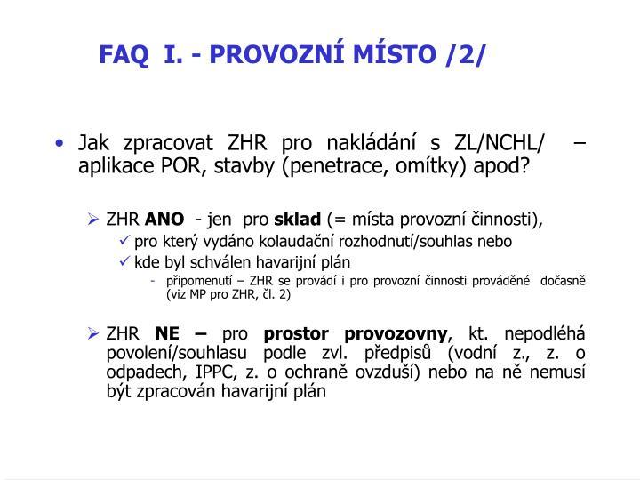 FAQ  I. - PROVOZNÍ MÍSTO /2/