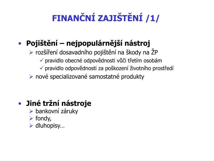FINANČNÍ ZAJIŠTĚNÍ /1/
