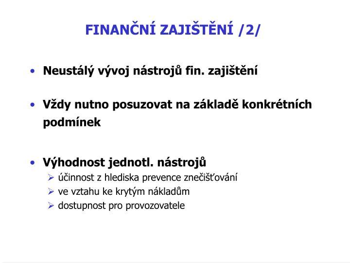 FINANČNÍ ZAJIŠTĚNÍ /2/