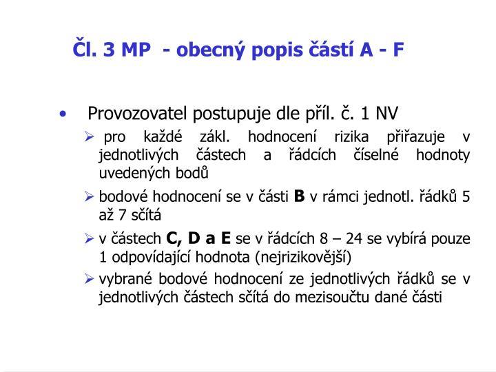 Čl. 3 MP  - obecný popis částí A - F