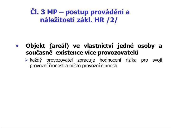 Čl. 3 MP – postup provádění a náležitosti zákl. HR /2/