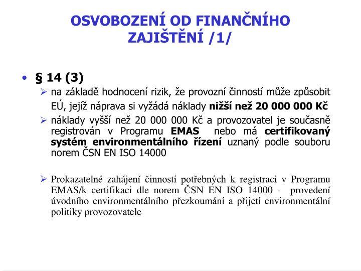 OSVOBOZENÍ OD FINANČNÍHO ZAJIŠTĚNÍ /1/