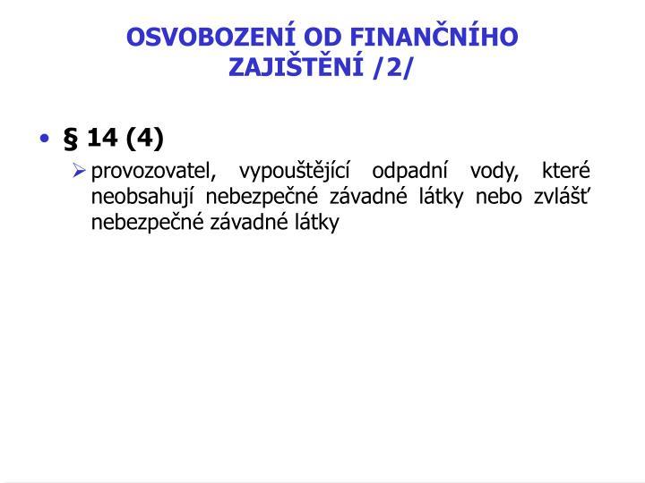 OSVOBOZENÍ OD FINANČNÍHO ZAJIŠTĚNÍ /2/