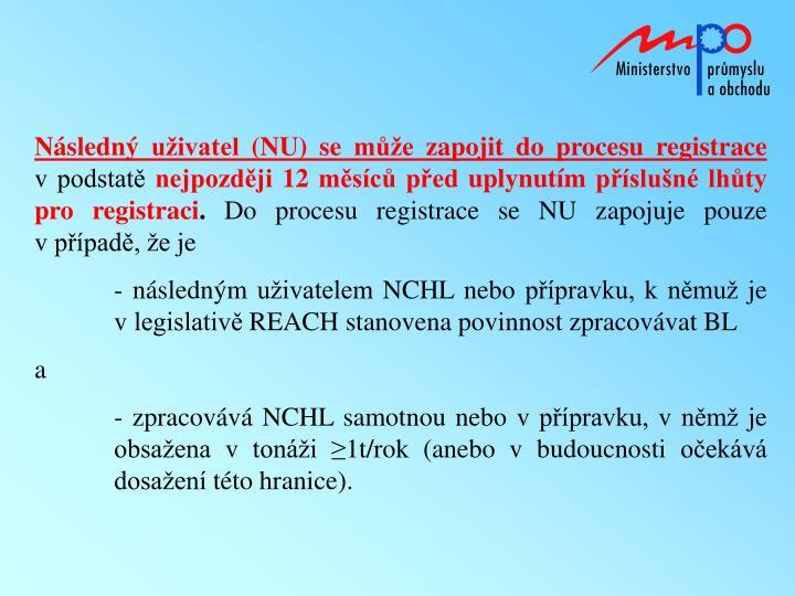 Následný uživatel (NU) se může zapojit do procesu registrace