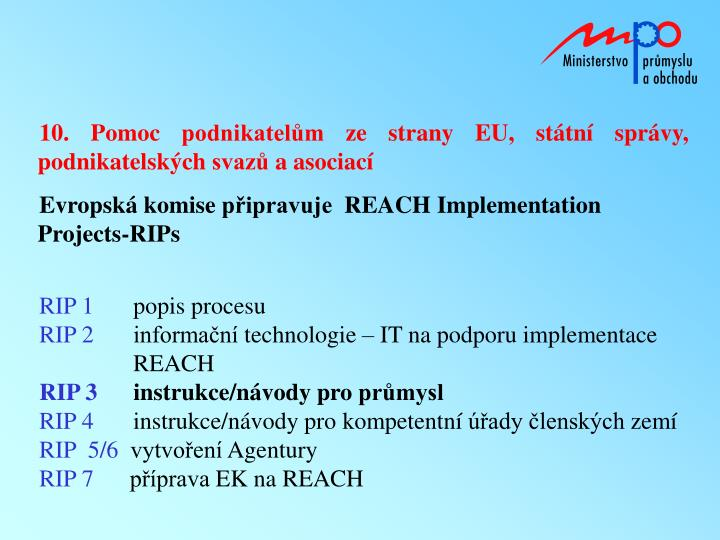 10. Pomoc podnikatelům ze strany EU, státní správy, podnikatelských svazů a asociací