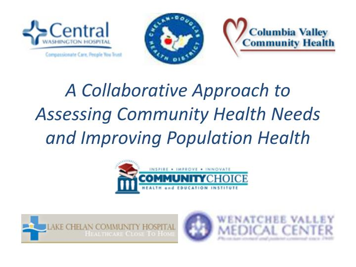 A Collaborative Approach to Assessing Community Health Needs and Improving Population Health