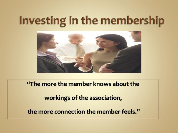 Investing in the membership