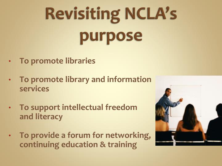 Revisiting NCLA's purpose