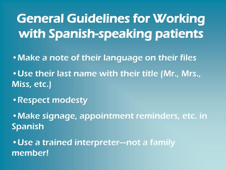 General Guidelines for Working with Spanish-speaking patients