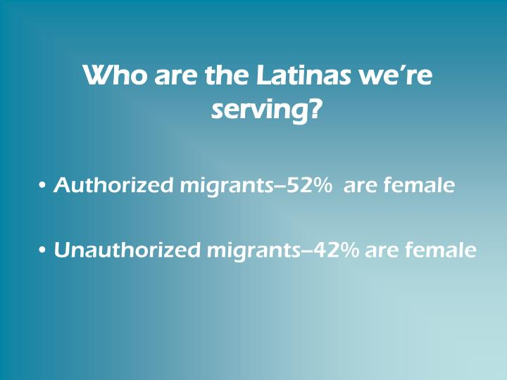 Who are the Latinas we're serving?