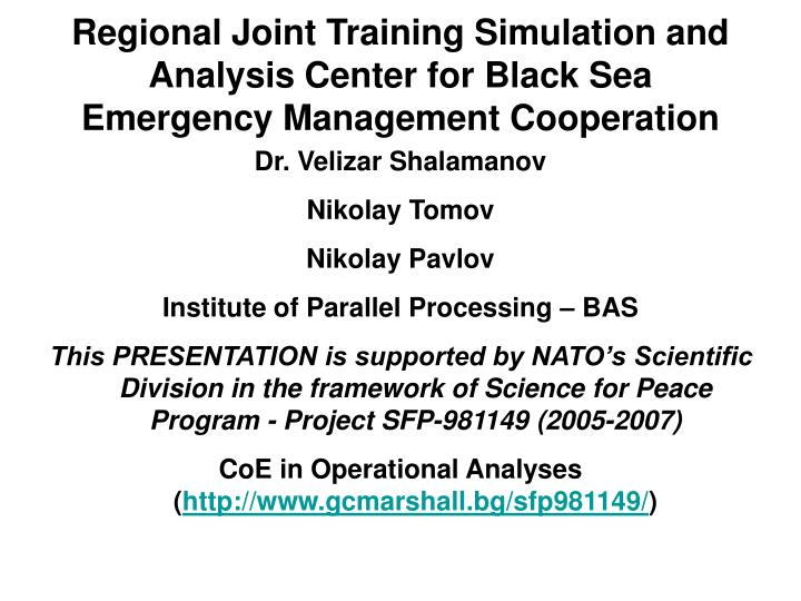 Regional Joint Training Simulation and Analysis Center for Black Sea Emergency Management Cooperatio...