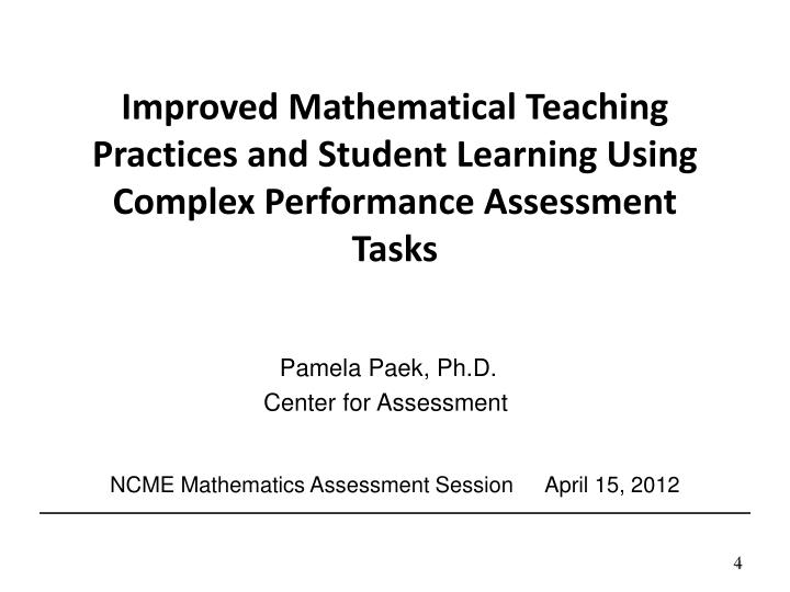 Improved Mathematical Teaching Practices and Student Learning Using Complex Performance Assessment Tasks