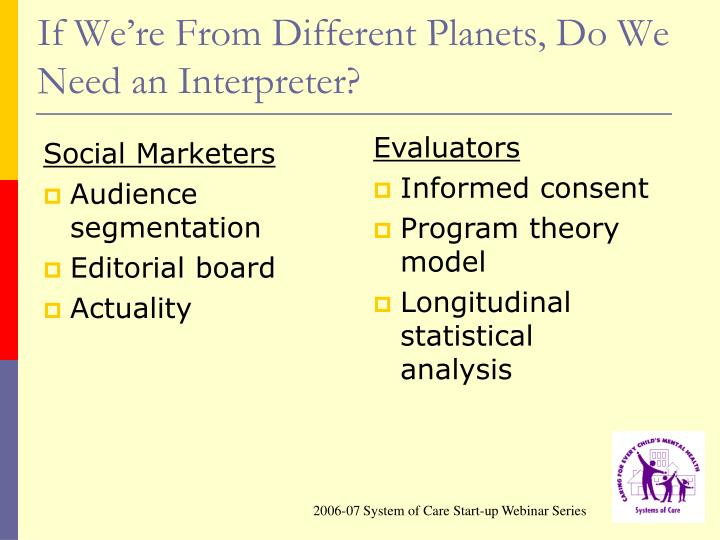 If We're From Different Planets, Do We Need an Interpreter?